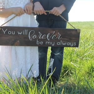 You Will Forever Be My Always Wedding Wood Sign